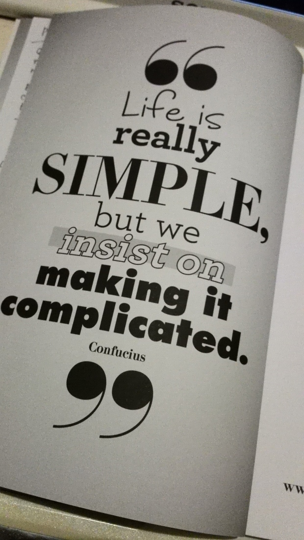 LIfe is really simple, enjoy it!
